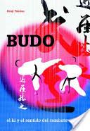 BUDO, El Ki y el Sentido del Combate