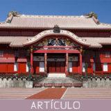El Castillo de Shuri en Okinawa, historia de una tragedia.